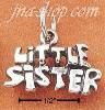 "Sterling Silver ""LITTLE SISTER"" CHARM"